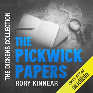 The Pickwick Papers: The Dickens Collection: An Audible Exclusive Series (Unabridged) E-Book Download