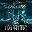 Blackthorn Manor Haunting: An Addison Lockhart Ghost Mystery: Addison Lockhart, Book 3 (Unabridged) MP3 Audiobook