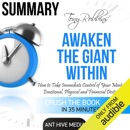 Summary of Tony Robbins' Awaken the Giant Within: How to Take Immediate Control of Your Mental, Emotional, Physical and Financial Destiny! (Unabridged) MP3 Audiobook