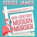 Mid-Century Modern Murder: A Flamingo Realty Mystery, Book 5 (Unabridged) MP3 Audiobook