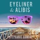 Eyeliner & Alibis: Beauty Secrets Mystery, Book 3 (Unabridged) MP3 Audiobook