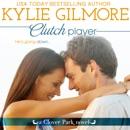 Clutch Player: Clover Park, Book 9 MP3 Audiobook