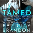Tamed: The Dark Necessities Trilogy, Book 2 (Unabridged) MP3 Audiobook