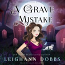 A Grave Mistake: Blackmoore Sisters Cozy Mysteries Book 6 MP3 Audiobook