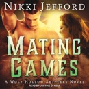 Mating Games: A Wolf Hollow Shifters Novel MP3 Audiobook
