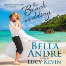 The Beach Wedding: Married in Malibu, Book I (Unabridged) MP3 Audiobook