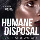 Humane Disposal: Version Control, Book 6 (Unabridged) MP3 Audiobook