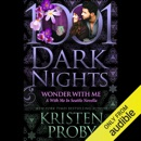 Wonder with Me: 1001 Dark Nights (With Me in Seattle Novella) (Unabridged) MP3 Audiobook