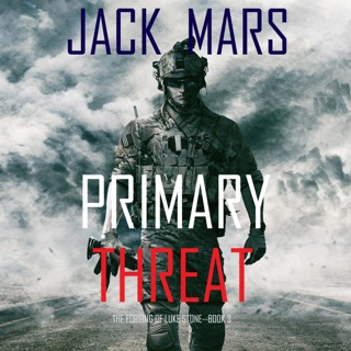 Primary Threat: An Action Thriller (The Forging of Luke Stone, Book 3) (Unabridged) E-Book Download