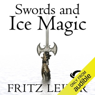 Swords and Ice Magic: The Adventures of Fafhrd and the Gray Mouser (Unabridged) E-Book Download