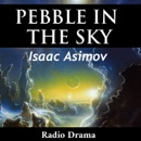 Pebble in the Sky (Dramatized) MP3 Audiobook
