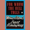 For Whom the Bell Tolls - Ernest Hemingway MP3 Audiobook