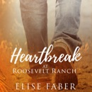 Heartbreak at Roosevelt Ranch (Unabridged) MP3 Audiobook