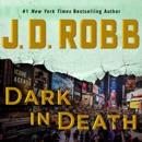 Dark in Death: In Death, Book 46 (Unabridged) MP3 Audiobook