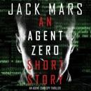 An Agent Zero Short Story: An Agent Zero Spy Thriller (Unabridged) MP3 Audiobook