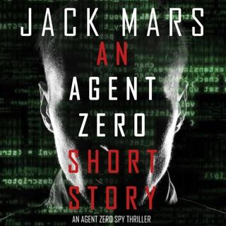 An Agent Zero Short Story: An Agent Zero Spy Thriller (Unabridged) E-Book Download