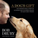 A Dog's Gift: The Inspirational Story of Veterans and Children Healed by Manæs Best Friend MP3 Audiobook