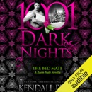 The Bed Mate: A Room Mate Novella - 1001 Dark Nights (Unabridged) MP3 Audiobook