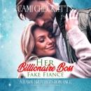 Her Billionaire Boss Fake Fiancé: Hawk Brothers Romance, Book 3 (Unabridged) MP3 Audiobook