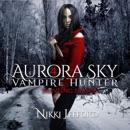 Hunting Season: Aurora Sky: Vampire Hunter, Vol. 4 (Unabridged) MP3 Audiobook
