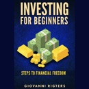 Investing for Beginners: Steps to financial freedom mp3 descargar