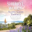 Along Came Trouble: Trinity Harbor, Book 3 (Unabridged) MP3 Audiobook