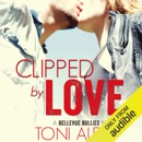 Clipped by Love (Unabridged) MP3 Audiobook