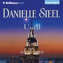 Until the End of Time: A Novel (Unabridged) MP3 Audiobook