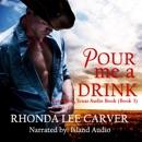 Pour Me a Drink: A Tarnation Texas Novel, Book 3 (Unabridged) MP3 Audiobook