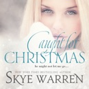 Caught for Christmas: An Erotic Romance Holiday Novella MP3 Audiobook