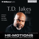 He-Motions: Even Strong Men Struggle (Unabridged) MP3 Audiobook