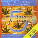 El quinto acuerdo (Narración en Castellano) [The Fifth Agreement]: Una guía práctica para la maestría personal [A Practical Guide for Personal Expertise] (Unabridged) MP3 Audiobook