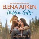 Hidden Gifts: A Castle Mountain Lodge Romance, Volume Two (Unabridged) MP3 Audiobook