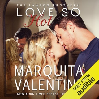 Love So Hot: The Lawson Brothers, Book 1 (Unabridged) E-Book Download