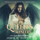 The Queen's Mystery: A Prequel to The Emerging Queens Series (Unabridged) MP3 Audiobook