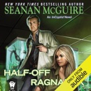 Half-Off Ragnarok: InCryptid, Book 3 (Unabridged) MP3 Audiobook