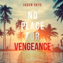 No Place for Vengeance (Murder in the Keys—Book #3) MP3 Audiobook