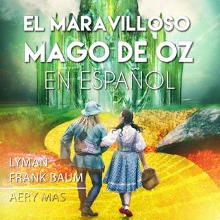 El Maravilloso Mago de OZ en Español [The Wonderful Wizard of OZ] (Unabridged) E-Book Download
