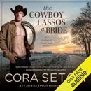 The Cowboy Lassos a Bride (Unabridged) MP3 Audiobook