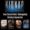 Kidnap: Four Serial Killer Kidnapping Thrillers Boxed Set (Unabridged) MP3 Audiobook