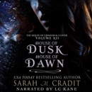 House of Dusk, House of Dawn: The House of Crimson & Clover Volume XII: The House of Crimson & Clover Volume XII (Unabridged) MP3 Audiobook