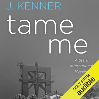 Tame Me: A Stark International Novella (Unabridged) E-Book Download