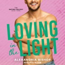 Loving in the Light: The Dating Trilogy Book Three MP3 Audiobook