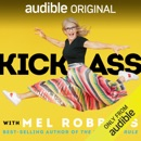 """Download Kick Ass with Mel Robbins: Life-Changing Advice from the Author of """"The 5 Second Rule"""" (Unabridged) MP3"""