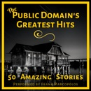 The Public Domain's Greatest Hits: 50 Amazing Stories - Volume 1 MP3 Audiobook