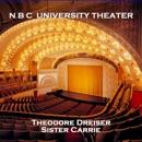 N B C University Theater: Sister Carrie MP3 Audiobook