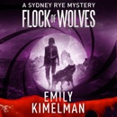 Flock of Wolves: A Sydney Rye Mystery, Book 10 (Unabridged) MP3 Audiobook