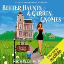 Better Haunts and Garden Gnomes: A Cozy Paranormal Mystery: A Happily Everlasting World Novel: (Un)Lucky Valley, Book 1 (Unabridged) MP3 Audiobook