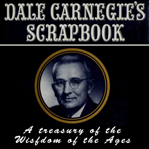 Dale Carnegie's Scrapbook: A Treasury of the Wisdom of the Ages Listen, MP3 Download