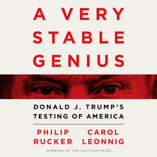 A Very Stable Genius: Donald J. Trump's Testing of America (Unabridged) MP3 Download